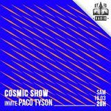 PACO TYSON / Cosmic Show / 16 mars 2019