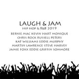 Laugh & Jam Hip Hop & R&B 2019