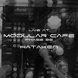 HATKEN - Live at Modular Cafe phase 30