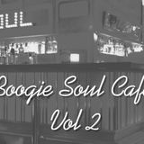 Boogie Soul Cafe' Vol 2