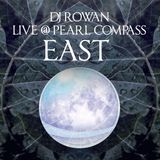 DJ Rowan - Live set from Full Moon Medicine Pearl Compass [EAST]