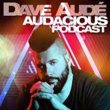 Dave Audé Audacious Radio Podcast #147