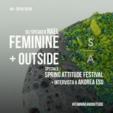 FEMININE + OUTside #4 2018/2019 - 29.09.18   Spring Attitude Festival 2018 + intervista a Andrea Esu