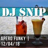 Snip - Apéro Funky (12-04-2018)W/.Crookers - Angelo Ferreri - Soulbridge - Around7 - ATFC&David Penn