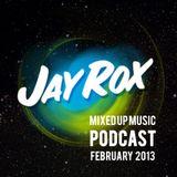 Jay Rox - Mixed up Music - February 2013