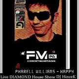 Pharell Williams & DJ HinceK - Happy (Live Diamond House Show) 2014
