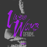 Live at WOMB #014 - Dosem [Live] - 8th May 2015