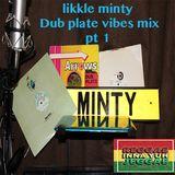 Likkle Minty Dubplate Vibesmix Pt 1