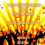 80's Party Mix - Cancerian 22 day