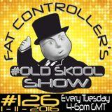 #OldSkool Show #126 with DJ Fat Controller 1st November 2016