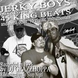JERKY BOYS mixed over 45 KING BEATS and other '95 Classic Instrumentals mixed by Dj Grazzhoppa