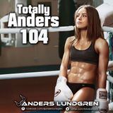 Totally Anders 104