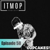 ITMOP Vol. 58 - Guest Mix by Cupcakes