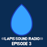 (((LAPIS|SOUND RADIO))) - Episode 3