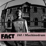 FACT Mix 248: Machinedrum