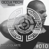 Occultech Radio 010 - Diego Olarte