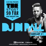 Di Paul - The Story So Far MIXCAST #1
