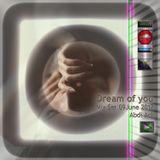 Dream of you Mix Set- Abdi.Adl 09 June 2017