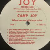 Dedicated to the Ministry of Camp Joy ~ Where Boys and Girls Begin To Live
