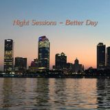 Night Sessions - Better Day
