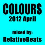 RelativeBeats - COLOURS 2012 April (Dj Mix)