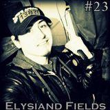 Elysiand Fields - Delirium Uplifting Session 23