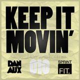 Dan Aux Presents: Keep It Movin' #010