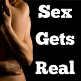 Sex Gets Real 60: Ball stretching, monogamy, & pegging