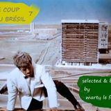 LE COUP DU BRÉSIL 7