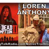 Actor, Warrior, Singer, and Red Dead Redemption Navajo - LOREN ANTHONY