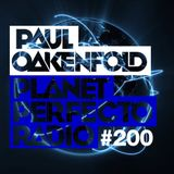 Planet Perfecto ft. Paul Oakenfold:  Radio Show 200