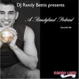 DJ Randy Bettis presents: A Randyland Podcast | Episode #6