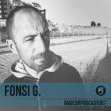 Amoeba Podcast :: 007 :: Fonsi G.