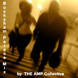 Buckyham Palace Mix by The AMP Collective