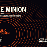 LE MINION @ Booha Music Session 31.03.2018