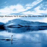 Magic Moments Vol.2 (Olly Marx Mixed March 2012)