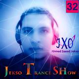 Ahmed Saeed Jekso - Jekso Trance Show #32