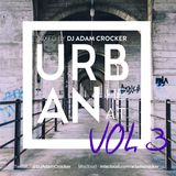 Urban Heat Vol.3 @DJAdamCrocker