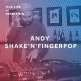 Andy Shake 'N' Fingerpop - Saturday 17th March 2018 - MCR Live Residents