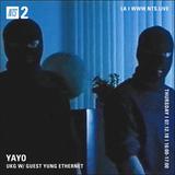 Yayo w/ Yung Ethernet - 12th July 2018