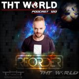 THT World Podcast ep 120 by ReOrder