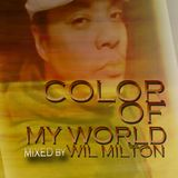 Color of My World-Mixed by Wil Milton