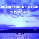 On Tour Across The Pond - October 2019
