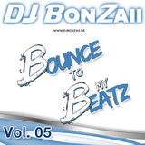 DJ Bonzaii - Bounce to my Beatz Vol. 05