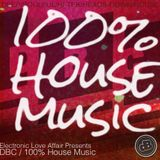 100% House Music - A mix by DBC