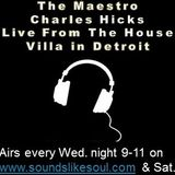 The Maestro Charles Hicks Live From The House Villa in Detroit 02-21-2017 Hr. 2
