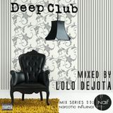 Lolo Dejota - Narcotic Influence Mix Series 001 - Deep Club