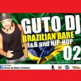 GUTO DJ - BRAZILIAN RARE R&B and HIP-HOP VOLUME 02
