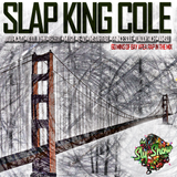 (Slap King Cole: Mixed By Sly) Bay Shit, Bay Area Rap/Hip-Hop, Javi Picazo, B-Legit (TheSlyShow.com)
