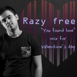 Razyfreeman - You found love (mix for Valentine's day)